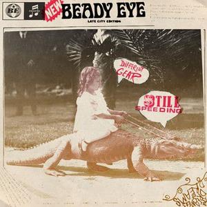 'Different Gear, Still Speeding' by Beady Eye