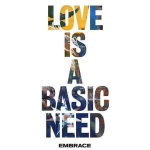 'Love Is A Basic Need' by Embrace