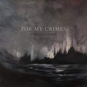 'For My Crimes' by Marissa Nadler