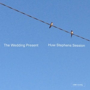'Huw Stephens Session' by The Wedding Present