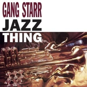 'Jazz Thing' by Gang Starr