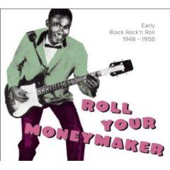 Roll Your Moneymaker - Early Black Rock 'n Roll 1948-1958 by Various