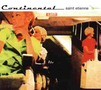 'Continental' by Saint Etienne