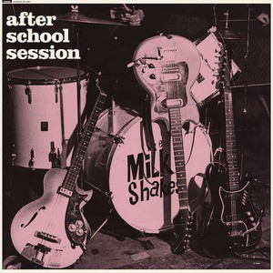 'After School Session' by The Milkshakes