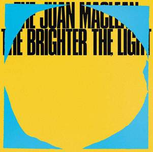 'The Brighter The Light' by The Juan Maclean