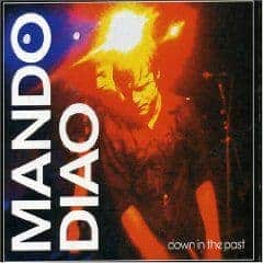 'Down In The Past' by Mando Diao