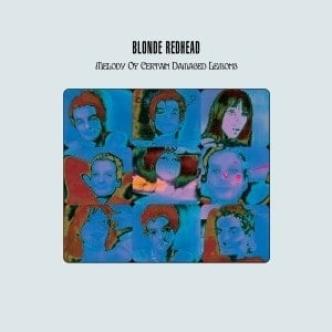 'Melody of Certain Damaged Lemons (20th Anniversary Edition)' by Blonde Redhead