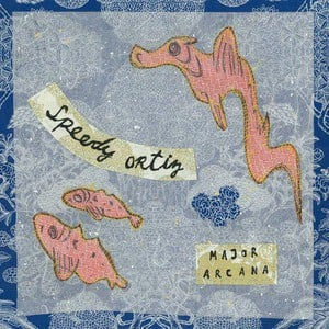'Major Arcana' by Speedy Ortiz