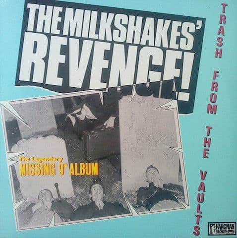 'The Milkshakes Revenge! Trash From The Vaults' by The Milkshakes