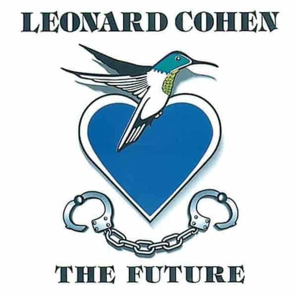 'The Future' by Leonard Cohen