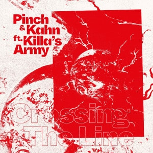 'Crossing The Line' by Pinch & Kahn ft. Killa's Army