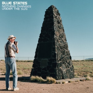 'Nothing Changes Under The Sun' by Blue States