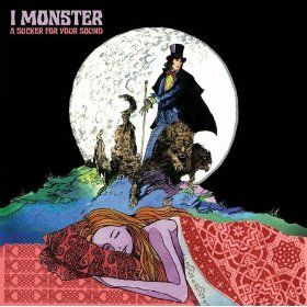 A Sucker for Your Sound by I Monster