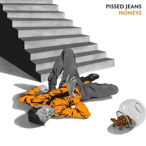 'Honeys' by Pissed Jeans