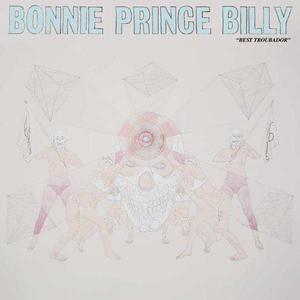 'Best Troubador' by Bonnie 'Prince' Billy