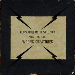 'Wrong Creatures' by Black Rebel Motorcycle Club