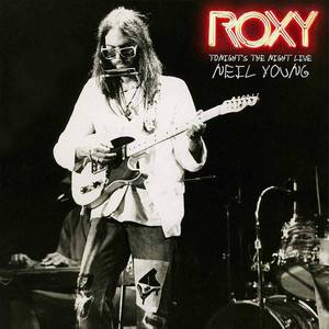 'Roxy – Tonight's the Night Live' by Neil Young