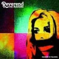 Silence Is Talking by Reverend and The Makers