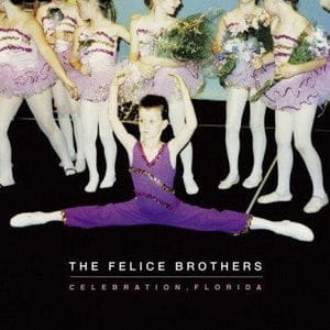 'Celebration, Florida' by The Felice Brothers