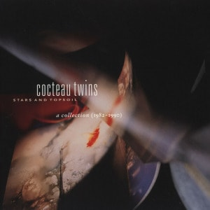 'Stars and Topsoil - A Collection (1982-1990)' by Cocteau Twins
