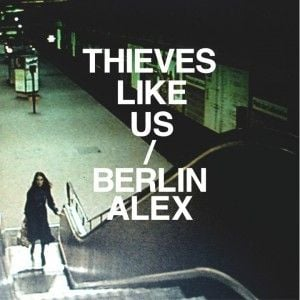 'Berlin Alex' by Thieves Like Us