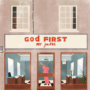 'God First' by Mr Jukes