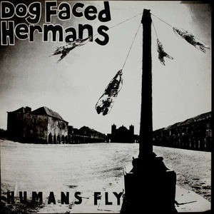 'Humans Fly' by Dog Faced Hermans
