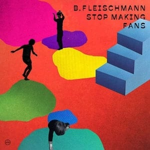 'Stop Making Fans' by B. Fleischmann