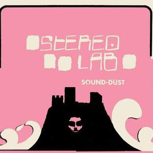 'Sound-Dust (Expanded Edition)' by Stereolab