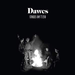 'Stories Don't End' by Dawes