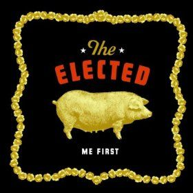 'Me First' by The Elected