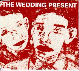 Why Are You Being So Unreasonable Now by The Wedding Present