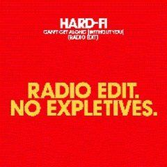'Can't Get Along (Without You)' by Hard Fi
