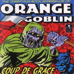 'Coup De Grace' by Orange Goblin