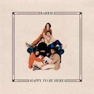 'Happy To Be Here' by Barrie