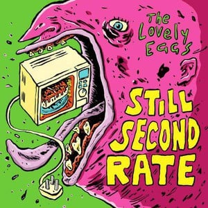'Still Second Rate' by The Lovely Eggs