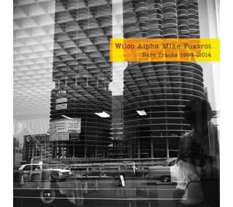 'Alpha Mike Foxtrot: Rare Tracks 1994-2014' by Wilco