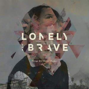 'Things Will Matter (Redux)' by Lonely The Brave