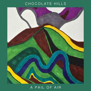 'A Pail of Air' by Chocolate Hills