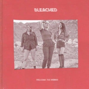 'Welcome The Worms' by Bleached