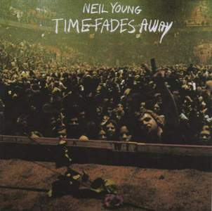 'Time Fades Away' by Neil Young