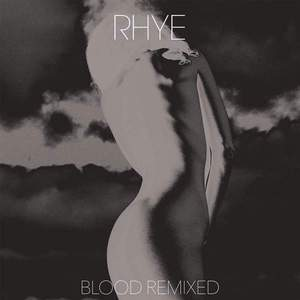'Blood Remixed' by Rhye