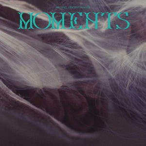 'Moments' by Michael Vincent Waller