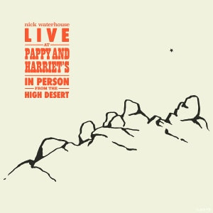 'Live At Pappy & Harriet's: In Person From The High Desert' by Nick Waterhouse