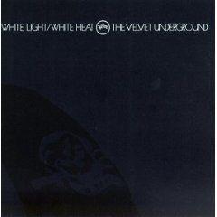 White Light / White Heat by The Velvet Underground