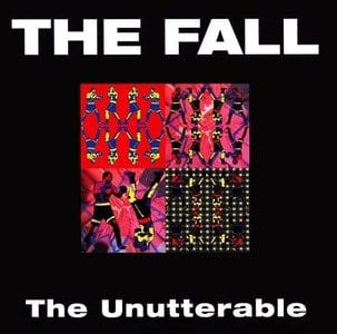 'The Unutterable' by The Fall
