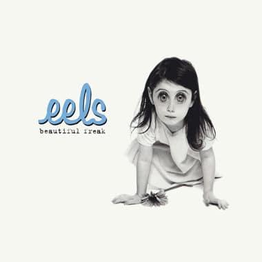 'Beautiful Freak' by Eels