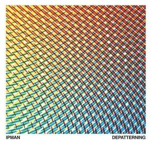 'Depatterning' by Ipman