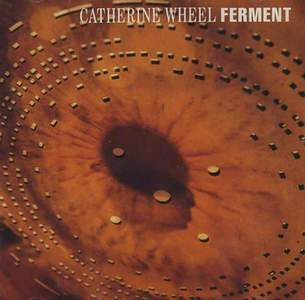 'Ferment' by Catherine Wheel