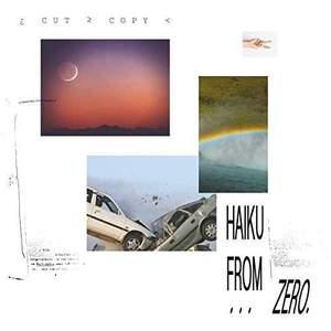 'Haiku From Zero' by Cut Copy